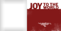 Joy to the World - Joy to the World